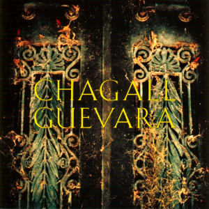 [Image: 'Chagall Guevara' Front Cover]